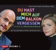 Anna Koch, Axel Lilienblum: Du hast mich auf dem Balkon vergessen