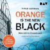 Piper Kerman: Orange Is the New Black (gekürzt)