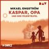 Mikael Engström: Kaspar, Opa und der Feuerteufel