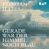 Florian Illies: Gerade war der Himmel noch blau. Texte zur Kunst