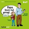 "Ahrem, Regine;Nasr, Samir;Peuckert, Tom: ""Papa, Kevin hat gesagt…"" Staffel 2"